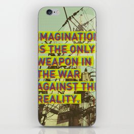 IMAGINATION IS THE ONLY WEAPON iPhone Skin