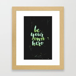 Be Your Own Hero Green Watercolor Framed Art Print