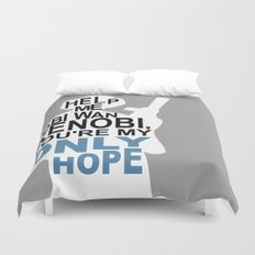 You're My Only Hope Duvet Cover