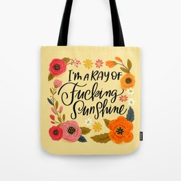 Pretty Swe*ry: I'm a Ray of Fucking Sunshine Tote Bag
