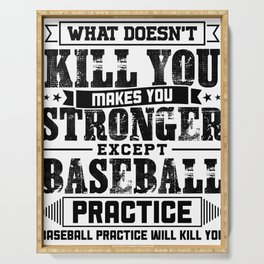 What Doesn't Kill Makes You Stronger Except Baseball Practice Player Coach Gift Serving Tray