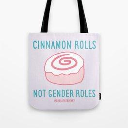 #BreakTheBinary (Cinnamon Rolls Not Gender Roles) Tote Bag