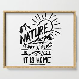Nature is home Serving Tray