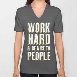 Work Hard & Be Nice To People Unisex V-Neck