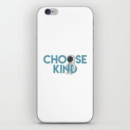 Choose Kind iPhone Skin