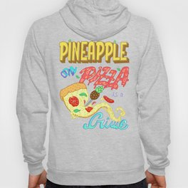 Pineapple on pizza is a crime Hoody