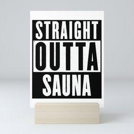 STRAIGHT OUTTA SAUNA (black text) Mini Art Print