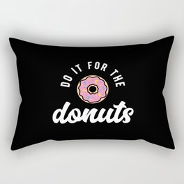 Do It For The Donuts Rectangular Pillow