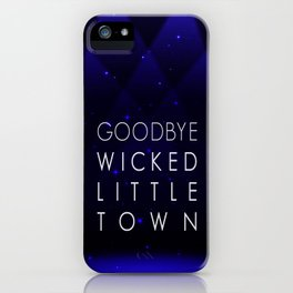 Goodbye, Wicked Little Town iPhone Case