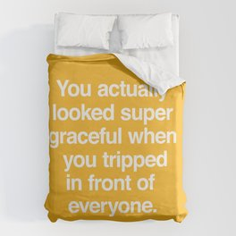 That Time You Tripped Duvet Cover