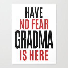 Have No Fear Grandma Is Here Canvas Print