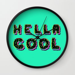 HELLA COOL Wall Clock