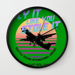 Fly It Like You Stole It - Richard Russell, Sky King, 2018 Horizon Air Q400 Incident Wall Clock