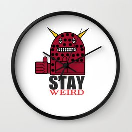 Just Stay Weird Wall Clock