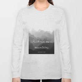 Faith Can Move Mountains Religious Bible Verse Art - Matthew 17:20 Long Sleeve T-shirt