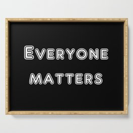 Everyone matters Serving Tray