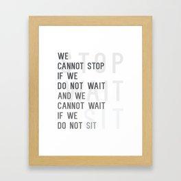 Stop Wait Sit Framed Art Print