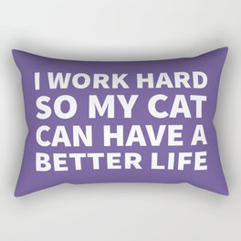 I Work Hard So My Cat Can Have a Better Life (Ultra Violet) Rectangular Pillow