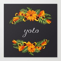 yolo Canvas Prints featuring Yolo by eARTh