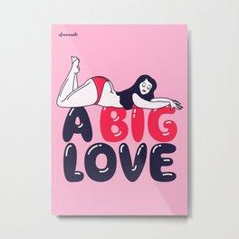 A Big Love Metal Print