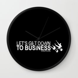 lets get down to business to defeat the huns... mulan funny quote Wall Clock