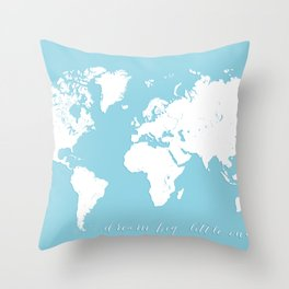 Dream big little one, blue and white world map Throw Pillow