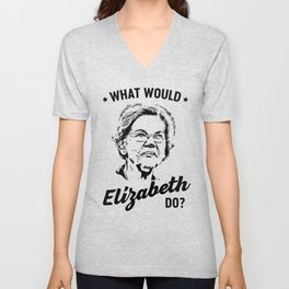 What would Elizabeth Warren do? Unisex V-Neck