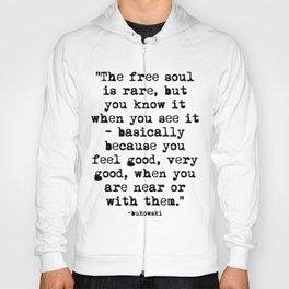 Charles Bukowski Typewriter Quote Free Soul Hoody