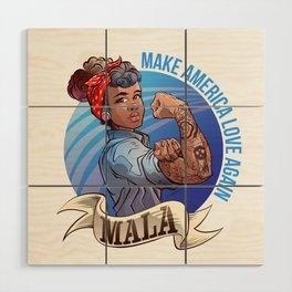 MALA - Make America Love Again Wood Wall Art