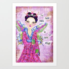 To have Faith is to have Wings Art Print