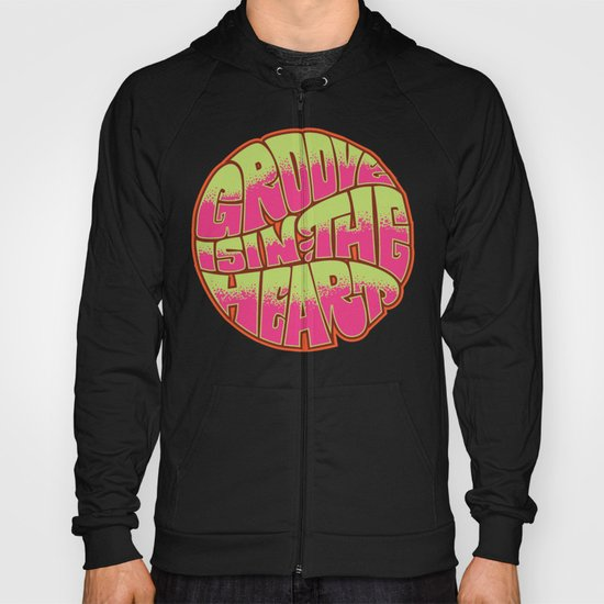 Groove is in the Heart Hoody