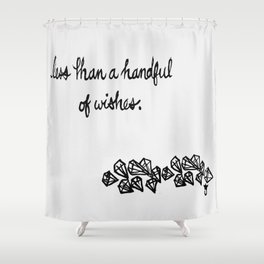 Less Than a Handful of Wishes Shower Curtain