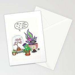 a chance to grow Stationery Cards