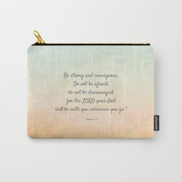 Be Strong and Courageous, Bible Quote, Joshua 1:9 Carry-All Pouch