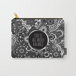 Life is all about balance Carry-All Pouch