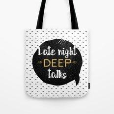 Late night deep talks Tote Bag