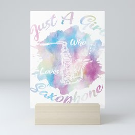 Woodwind Instruments - Just A Girl Who Loves Saxophone Gift Mini Art Print