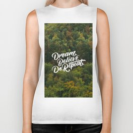 Dream Believe Do Repeat Biker Tank