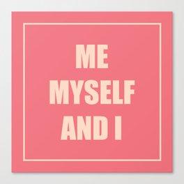 Me,Myself and I Canvas Print