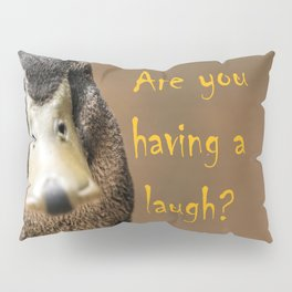 A funny duck Pillow Sham