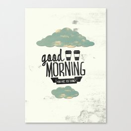 Good morning 02 Canvas Print