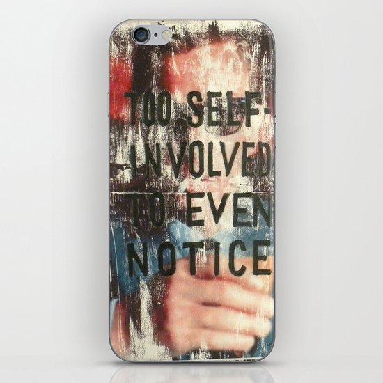 TOO SELF INVOLVED iPhone & iPod Skin