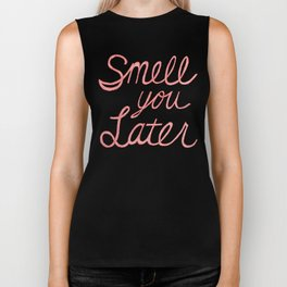 Smell You Later Biker Tank