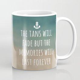 Tans Will Fade Travel Quote Coffee Mug