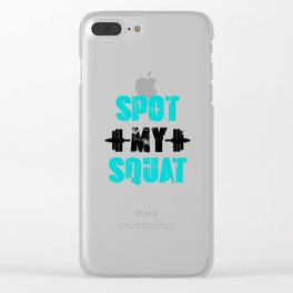 Funny Spot My Squat Workout Apparel Reversed Clear iPhone Case