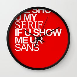 I'll show you my Serif if you show me your Sans Wall Clock
