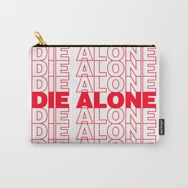DIE ALONE Carry-All Pouch