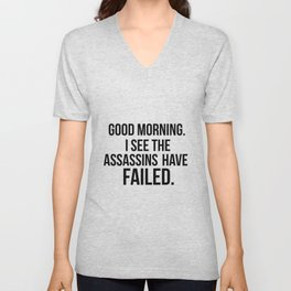 I see the assassins have failed quote Unisex V-Neck