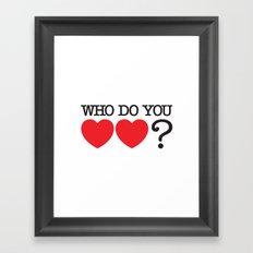 Who Do You Love? Framed Art Print