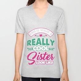 Family Love Kinship Ancestry Household Love Bloodline Ancestry Sissy Gift Cool Sister Unisex V-Neck